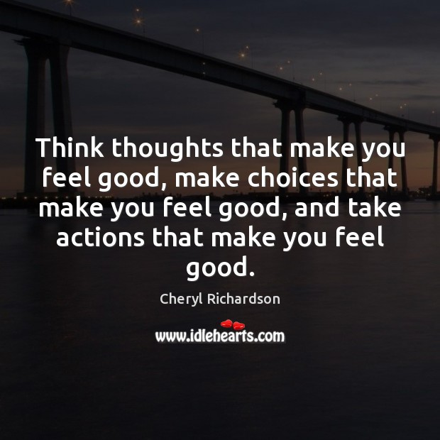 Image, Think thoughts that make you feel good, make choices that make you