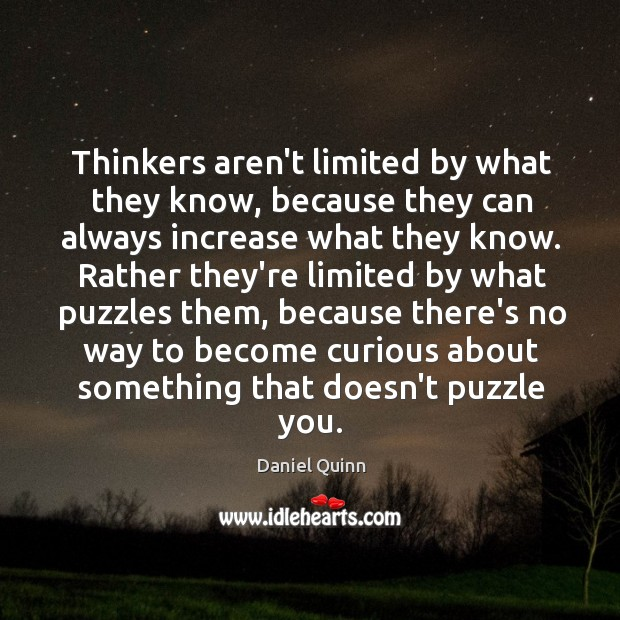 Thinkers aren't limited by what they know, because they can always increase Image