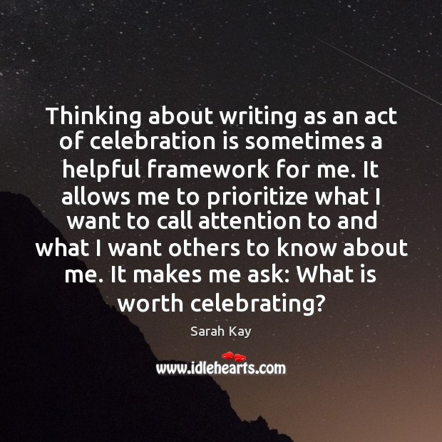 Image, Thinking about writing as an act of celebration is sometimes a helpful