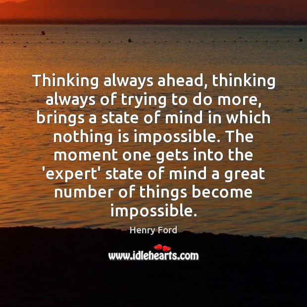 Thinking always ahead, thinking always of trying to do more, brings a Image