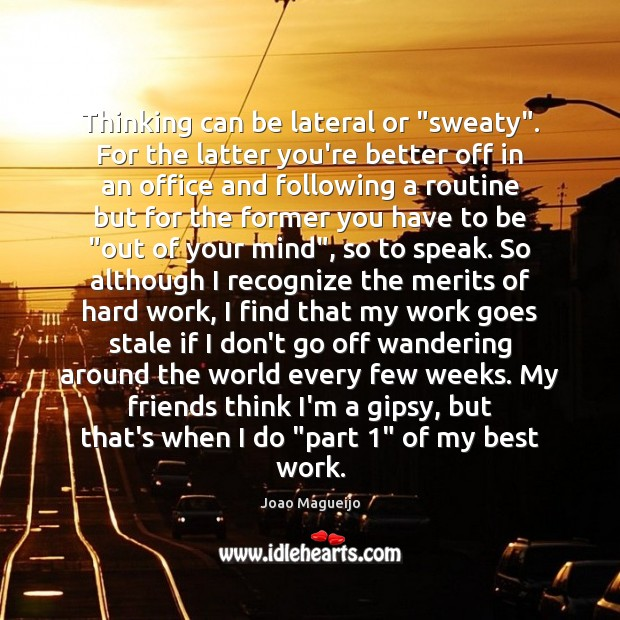 """Image, Thinking can be lateral or """"sweaty"""". For the latter you're better off"""