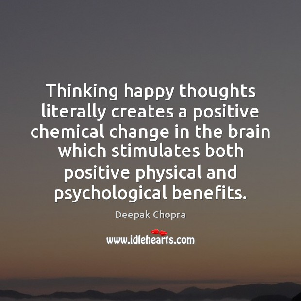 Thinking happy thoughts literally creates a positive chemical change in the brain Image