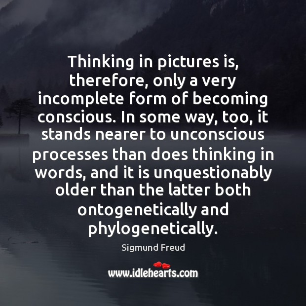 Image, Thinking in pictures is, therefore, only a very incomplete form of becoming