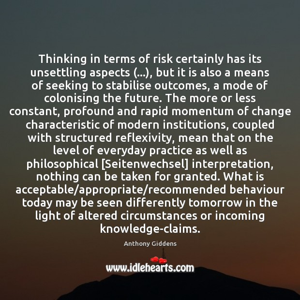 Image, Thinking in terms of risk certainly has its unsettling aspects (…), but it