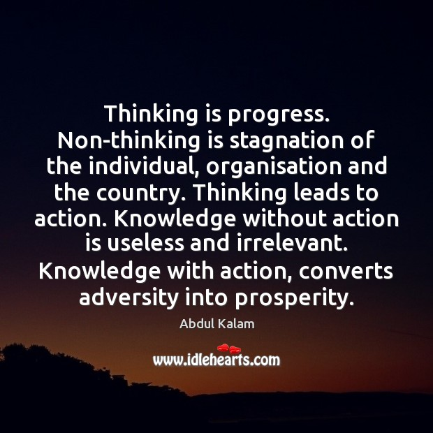 Image, Thinking is progress. Non-thinking is stagnation of the individual, organisation and the