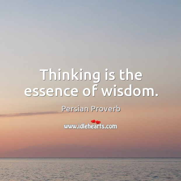 Thinking is the essence of wisdom. Image