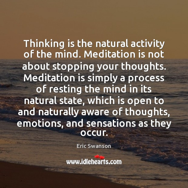 Thinking is the natural activity of the mind. Meditation is not about Image