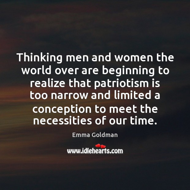 Thinking men and women the world over are beginning to realize that Patriotism Quotes Image