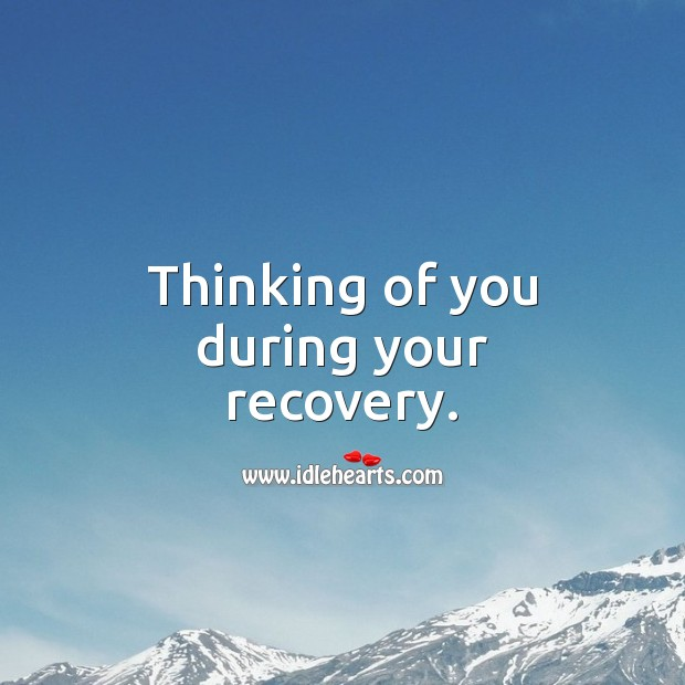 Thinking of you during your recovery. Get Well Soon Messages Image