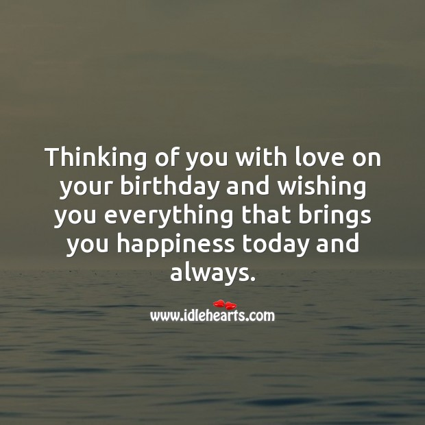 Thinking of you with love on your birthday and wishing you everything. Birthday Love Messages Image
