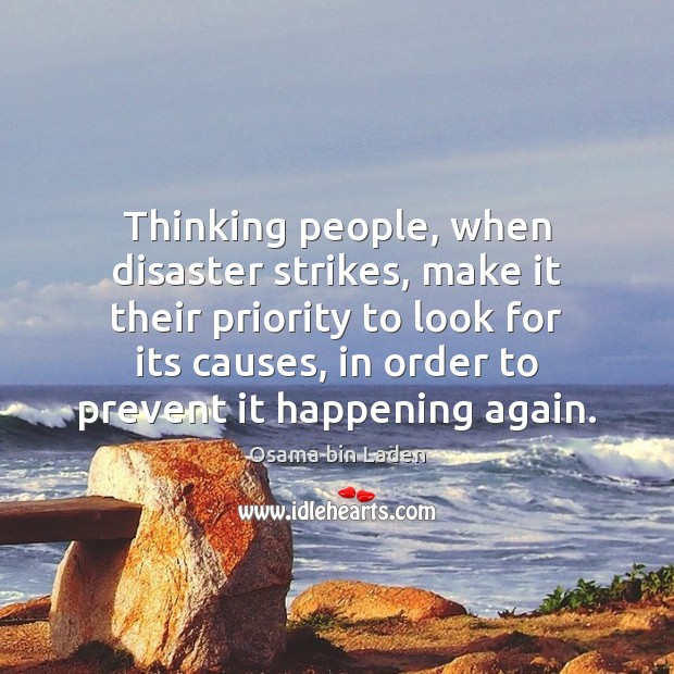 Thinking people, when disaster strikes, make it their priority to look for Priority Quotes Image