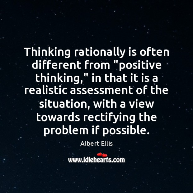 "Image, Thinking rationally is often different from ""positive thinking,"" in that it is"