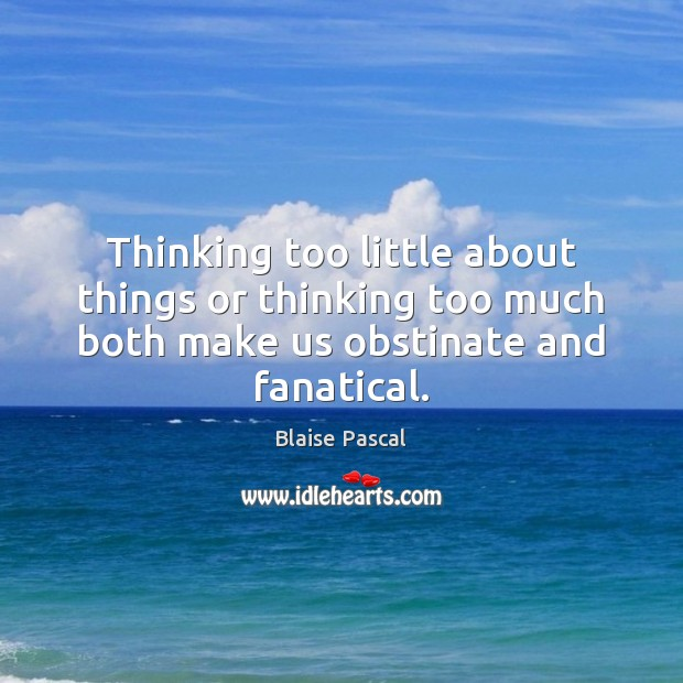Thinking too little about things or thinking too much both make us Image