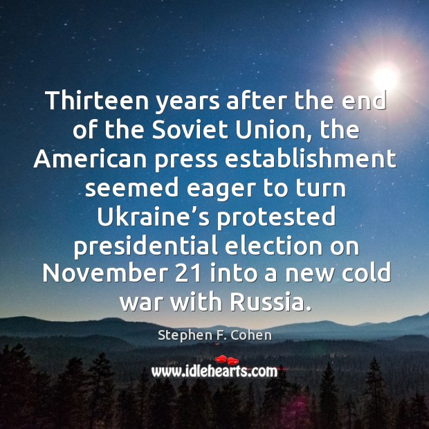 Thirteen years after the end of the soviet union, the american press establishment seemed Image