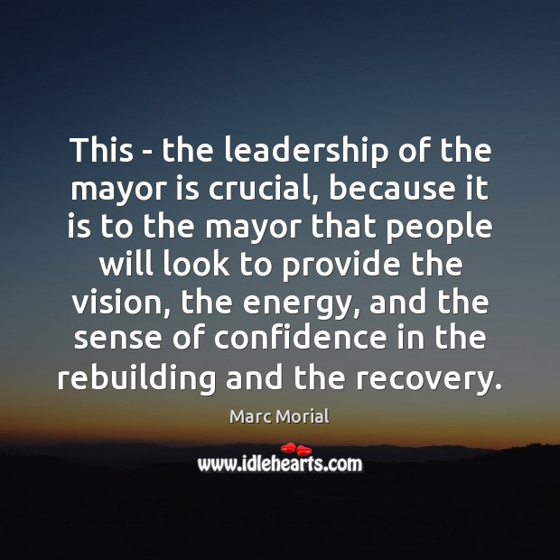 This – the leadership of the mayor is crucial, because it is Image