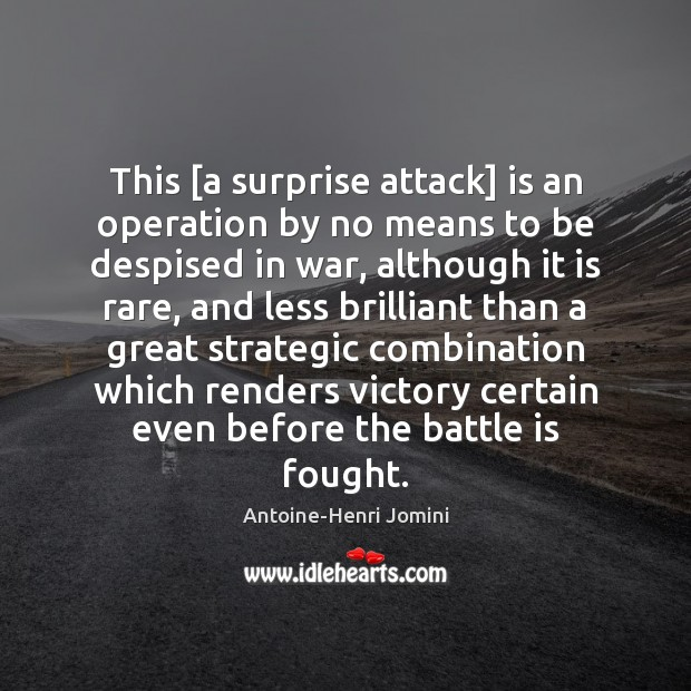 Image, This [a surprise attack] is an operation by no means to be
