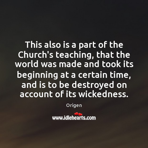 This also is a part of the Church's teaching, that the world Image