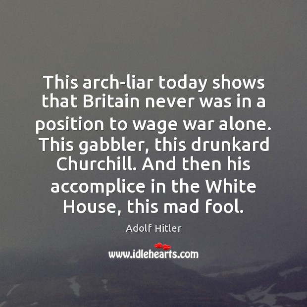 This arch-liar today shows that Britain never was in a position to Image
