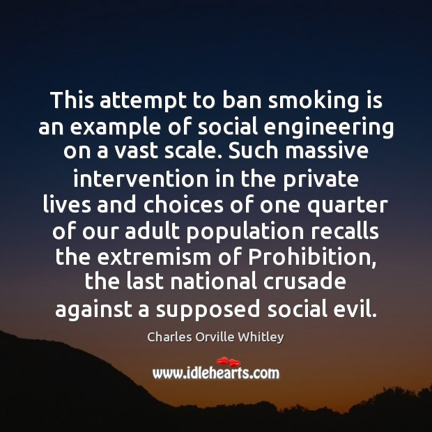 This attempt to ban smoking is an example of social engineering on Smoking Quotes Image