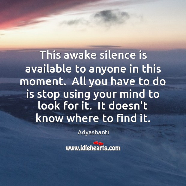 Image, This awake silence is available to anyone in this moment.  All you