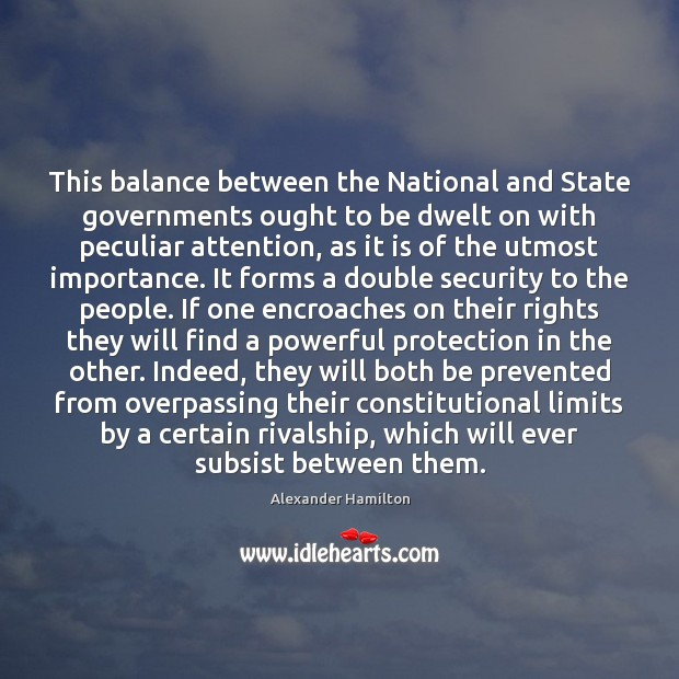 Image, This balance between the National and State governments ought to be dwelt