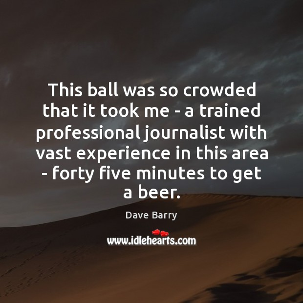 This ball was so crowded that it took me – a trained Image