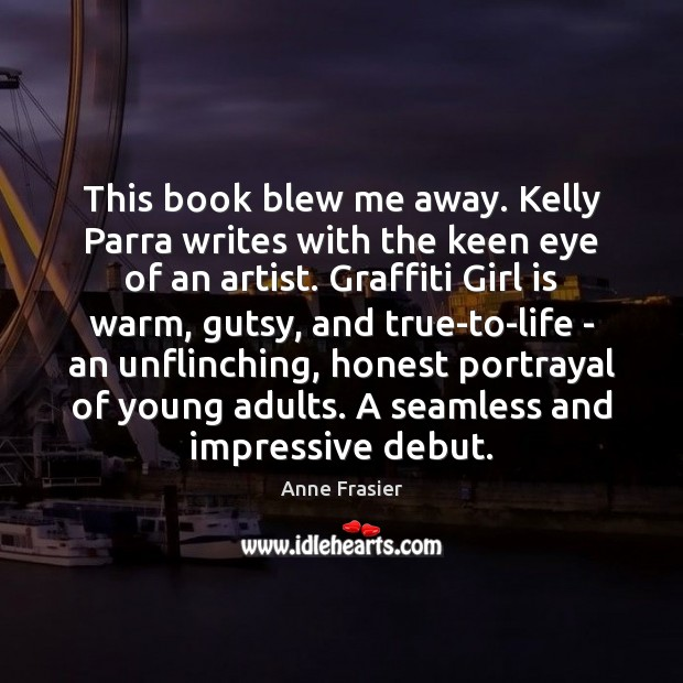 This book blew me away. Kelly Parra writes with the keen eye Image