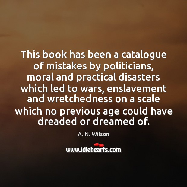 Image, This book has been a catalogue of mistakes by politicians, moral and