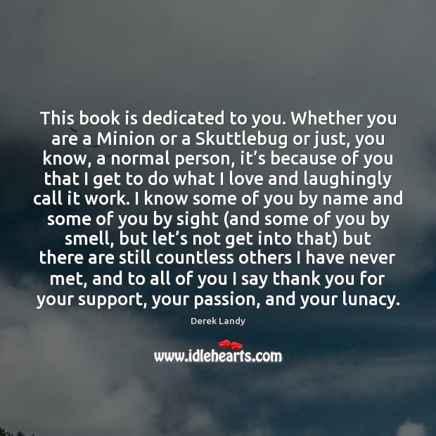 Image, This book is dedicated to you. Whether you are a Minion or