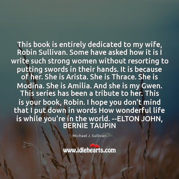 This book is entirely dedicated to my wife, Robin Sullivan. Some have Books Quotes Image
