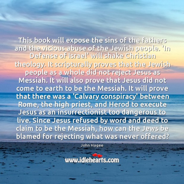 This book will expose the sins of the fathers and the vicious Image