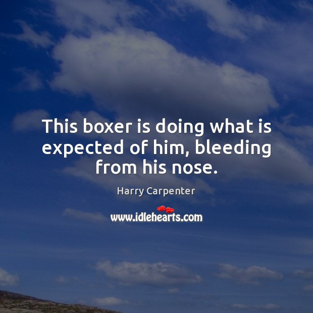 Image, This boxer is doing what is expected of him, bleeding from his nose.