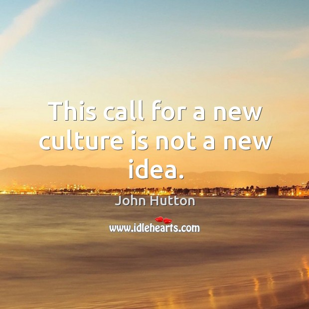 This call for a new culture is not a new idea. Image