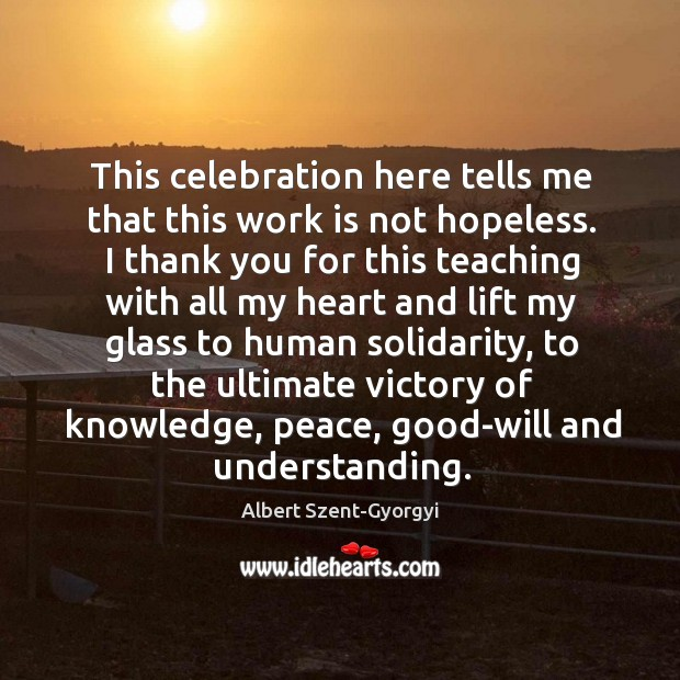 Image, This celebration here tells me that this work is not hopeless.