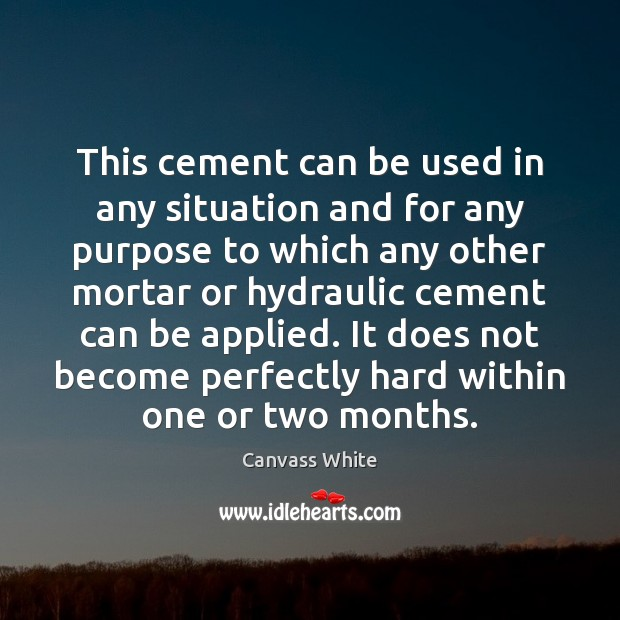 Image, This cement can be used in any situation and for any purpose