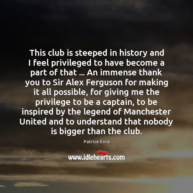 Image, This club is steeped in history and I feel privileged to have