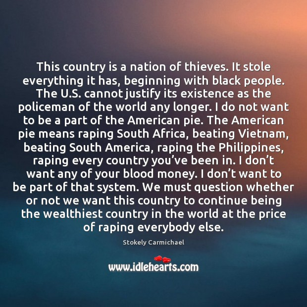 This country is a nation of thieves. It stole everything it has, Image