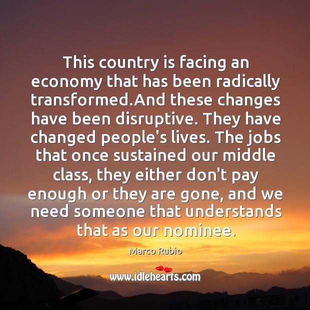 This country is facing an economy that has been radically transformed.And Image