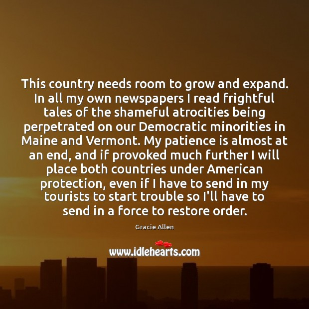 This country needs room to grow and expand. In all my own Patience Quotes Image