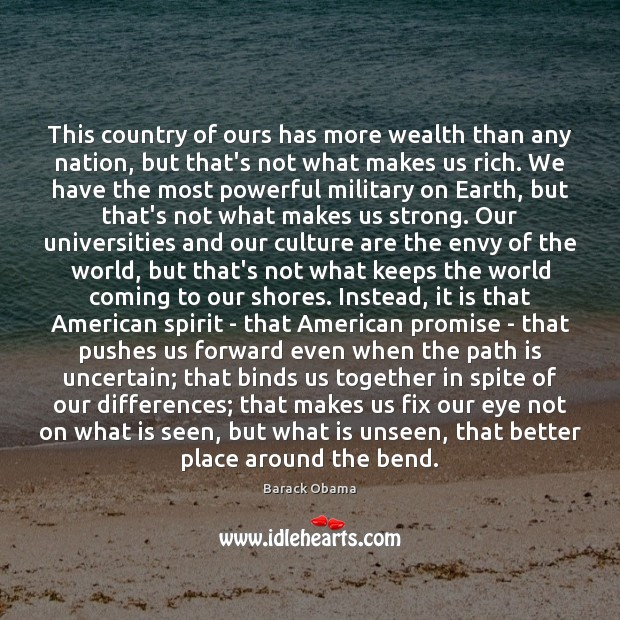 Image, This country of ours has more wealth than any nation, but that's