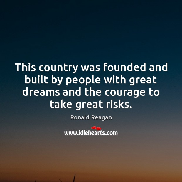 This country was founded and built by people with great dreams and Image
