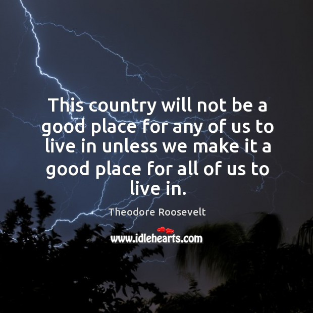 This country will not be a good place for any of us Image