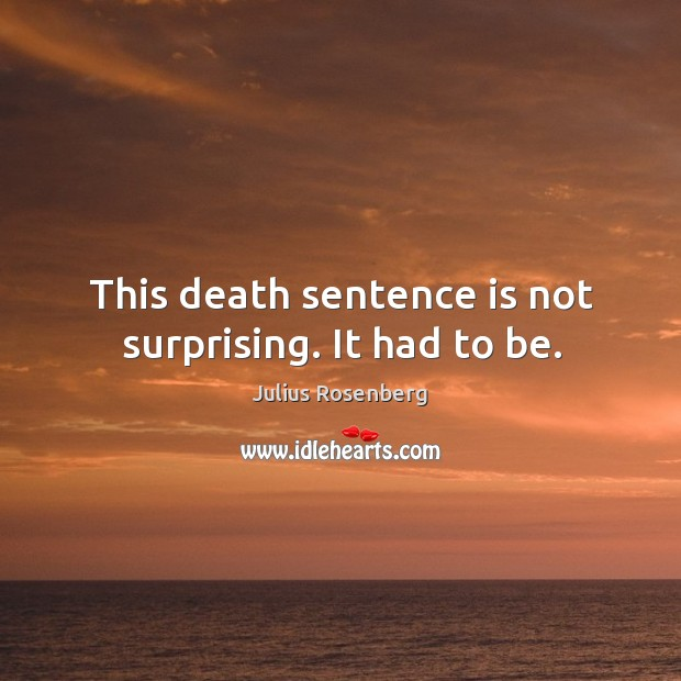 This death sentence is not surprising. It had to be. Image