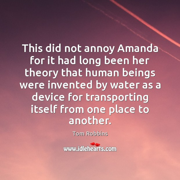 This did not annoy Amanda for it had long been her theory Image