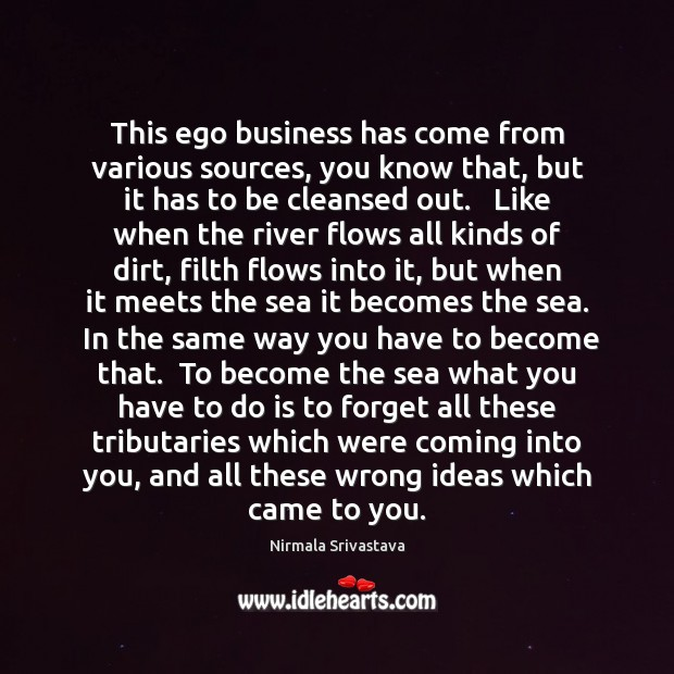 This ego business has come from various sources, you know that, but Business Quotes Image