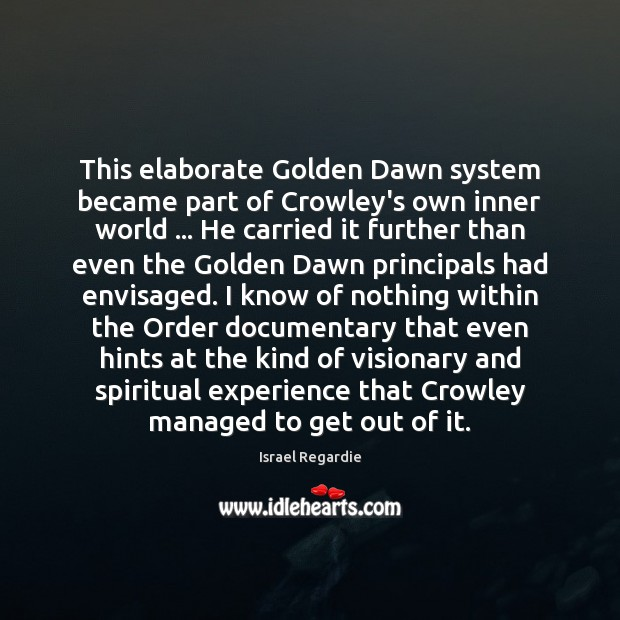 This elaborate Golden Dawn system became part of Crowley's own inner world … Image