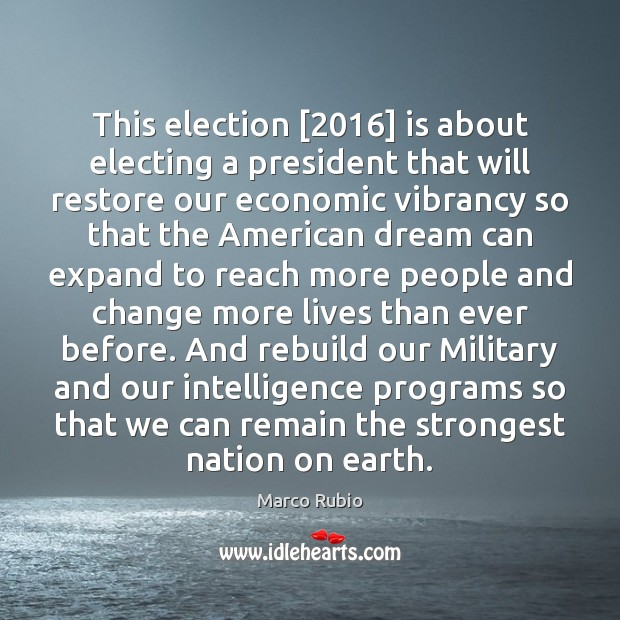 This election [2016] is about electing a president that will restore our economic Image