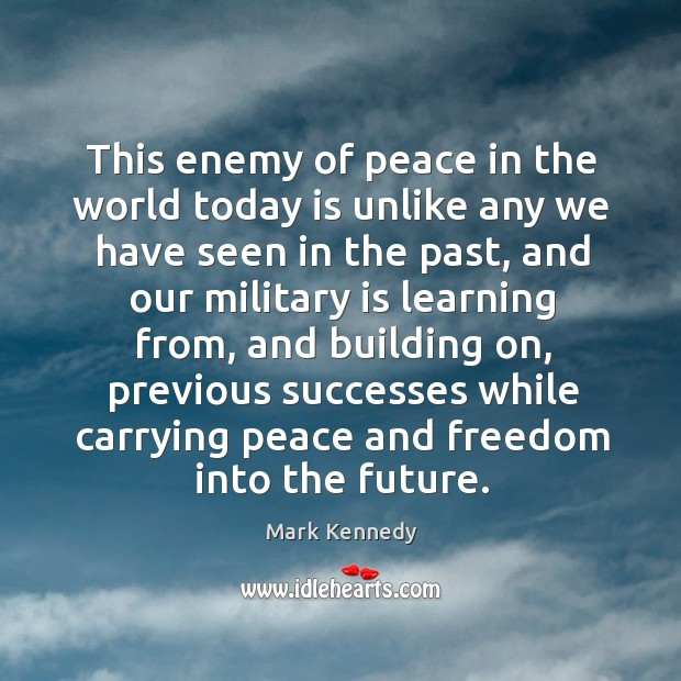 This enemy of peace in the world today is unlike any we have seen in the past, and Image