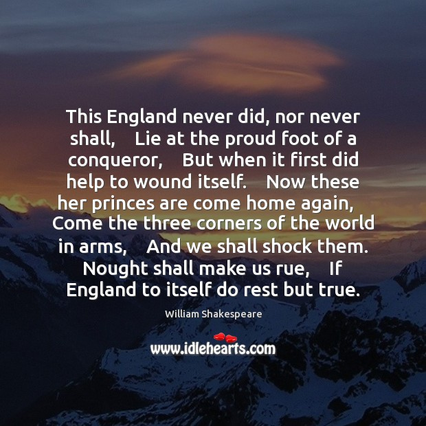 This England never did, nor never shall,    Lie at the proud foot Image