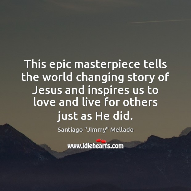 This epic masterpiece tells the world changing story of Jesus and inspires Image